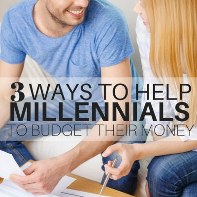 3 Ways to Help Millennials to Budget Their Money
