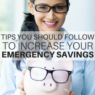 Tips You Should Follow to Increase Your Emergency Savings