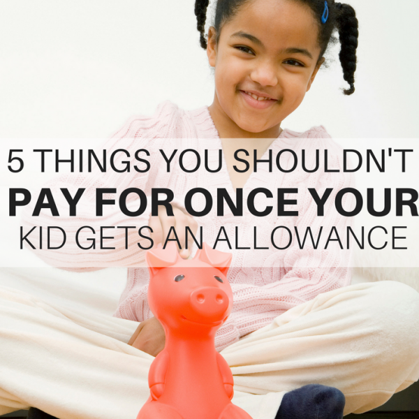 Kid Gets An Allowance: 5 Things You Should Stop Paying For